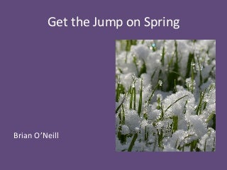 Get the Jump of Spring with Brian O'Neill Sarasota