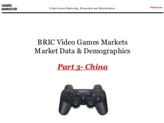 China Video Games Market & Marketing - Philip Driver