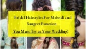 Beautiful Bridal Hairstyles for Mehndi And Sangeet Ceremonies .