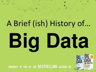 A Brief History of Big Data