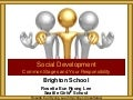 Brighton School Social Development