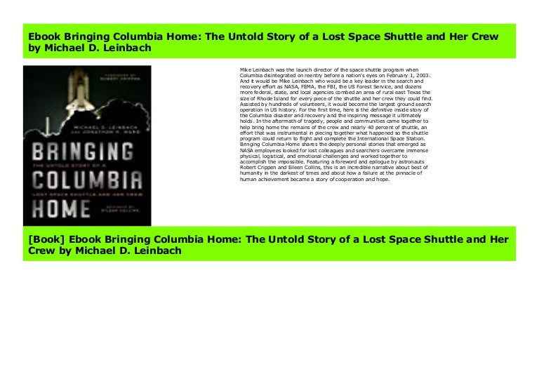 The Untold Story of a Lost Space Shuttle and Her Crew Bringing Columbia Home