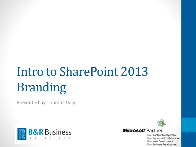 Intro To Sharepoint 2013 Branding