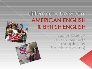 What is the difference between american english to british english in terms of grammar/sentence construction?