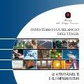 INVESTIAMO SUL RILANCIO DELL'ITALIA. Ministero dello sviluppo economico.