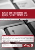 Europe B2C E-Commerce and Online Payment Report 2013
