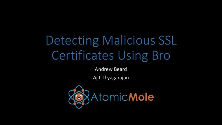 Detecting Malicious Ssl Certificates Using Bro