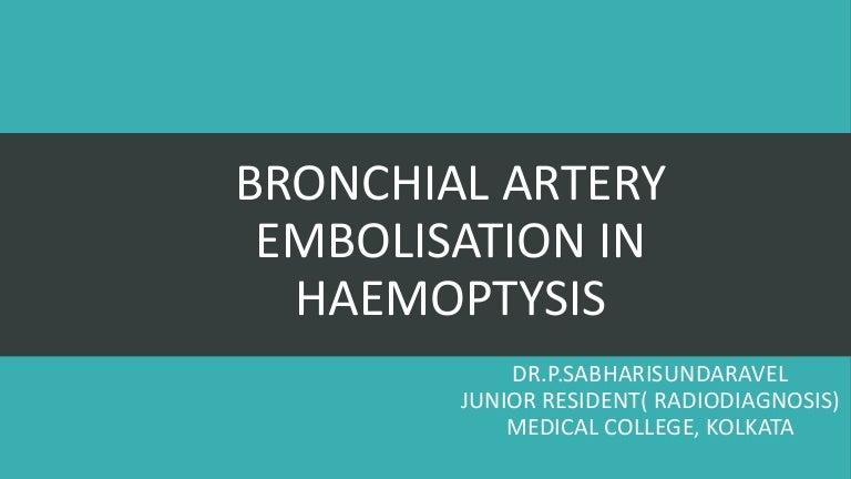 Bronchialarteryembolisationinhaemoptysis 140302191722 Phpapp01 Thumbnail 4gcb1393787907