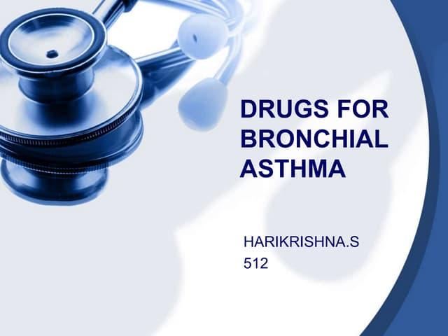 Bronchial ashtma Drugs by Dr Harikrishna
