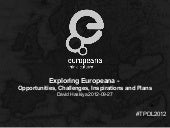 Exploring Europeana -  Opportunities, Challenges, Inspirations and Plans