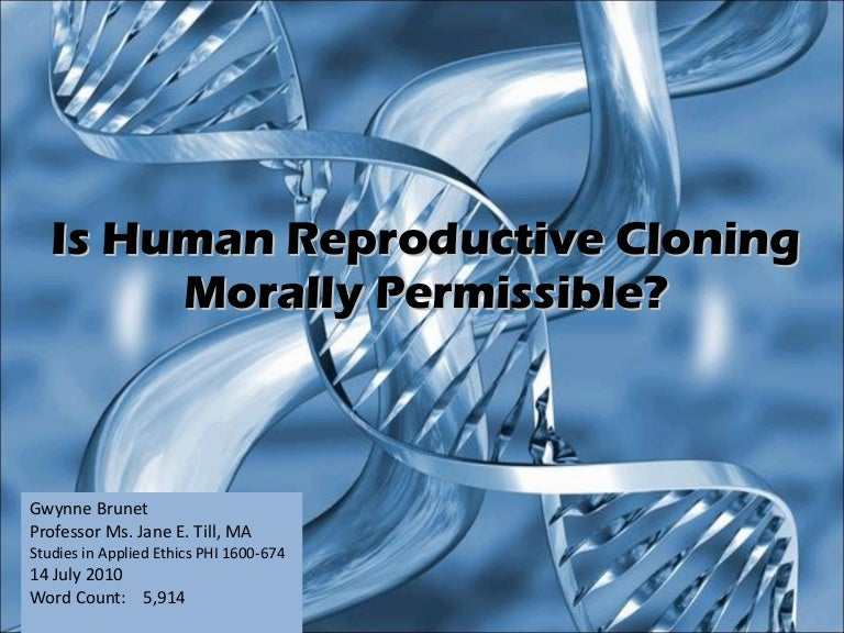 is human reproductive cloning morally permissible