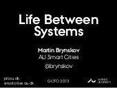 Life Between Systems –  From Open Data to Great Cities (cue: It's not simple)