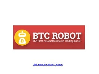 Btc robot - The BitCoin Automatic Trading Robot
