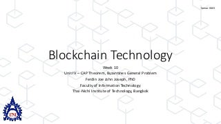 Blockchain Technology - Week 10 - CAP Teorem, Byzantines General Problem