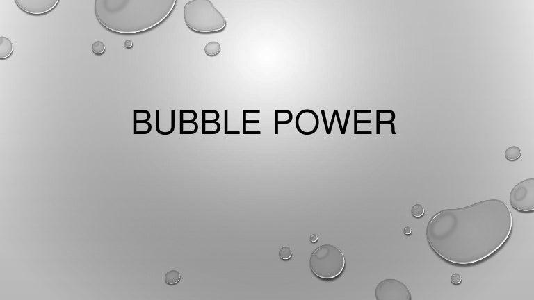 Bubble power ieee spectrum.