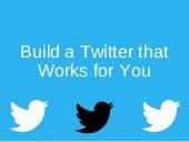 Build a Twitter that Works for You by David Hochfelder