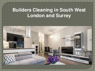 Builders cleaning in south west london and surrey