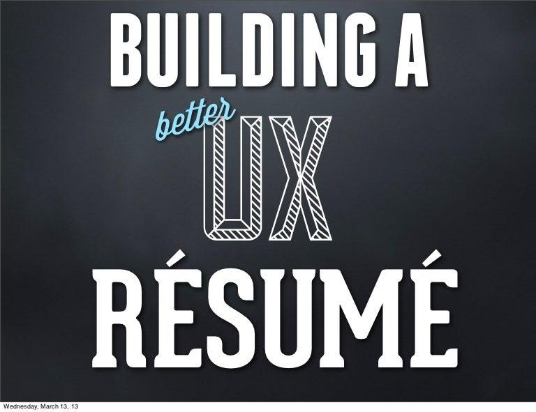 SXSWi 2013 Building A Better UX Resume