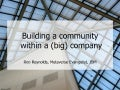 Building a Community Within a (Big) Company - Roo Reynolds