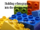 Building Ethnography into the design process