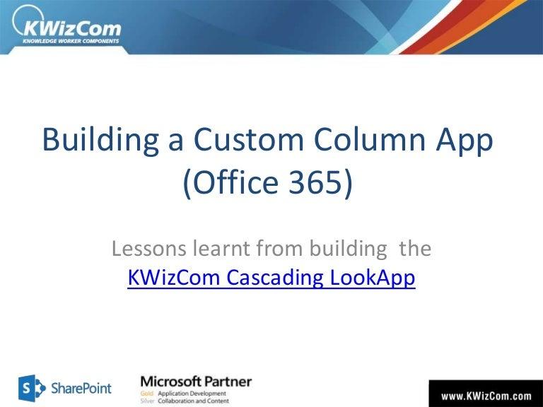 Building a custom column office 365 app - lessons learnt