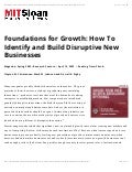 Building an innovation engine - foundations for growth: how to identify and build disruptive new businesses
