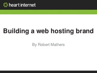 Building a web hosting brand