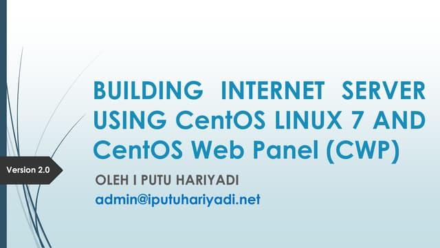 Building Internet Server using CentOS 7 and CentOS Web Panel (CWP)