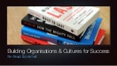 Building Organisations & Cultures for Success