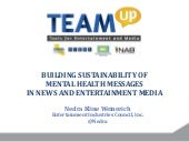 Building Sustainability of Mental Health Messages in News and Entertainment Media