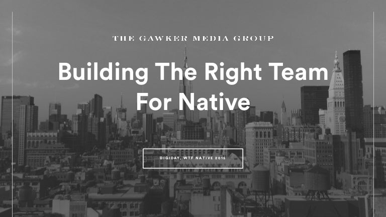 Building The Right Team For Native Wtf Native Nyc 11315
