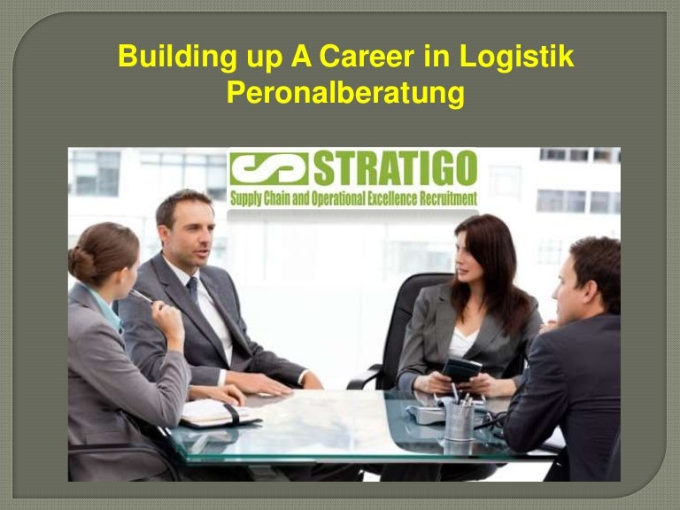 Building up a career in logistik peronalberatung