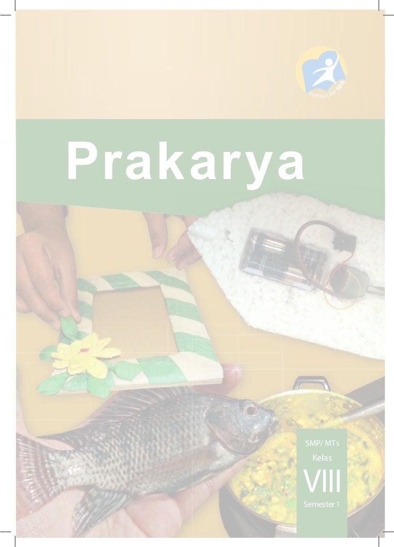 Buku Pegangan Siswa Prakarya Smp Kelas 8 Kurikulum 2013