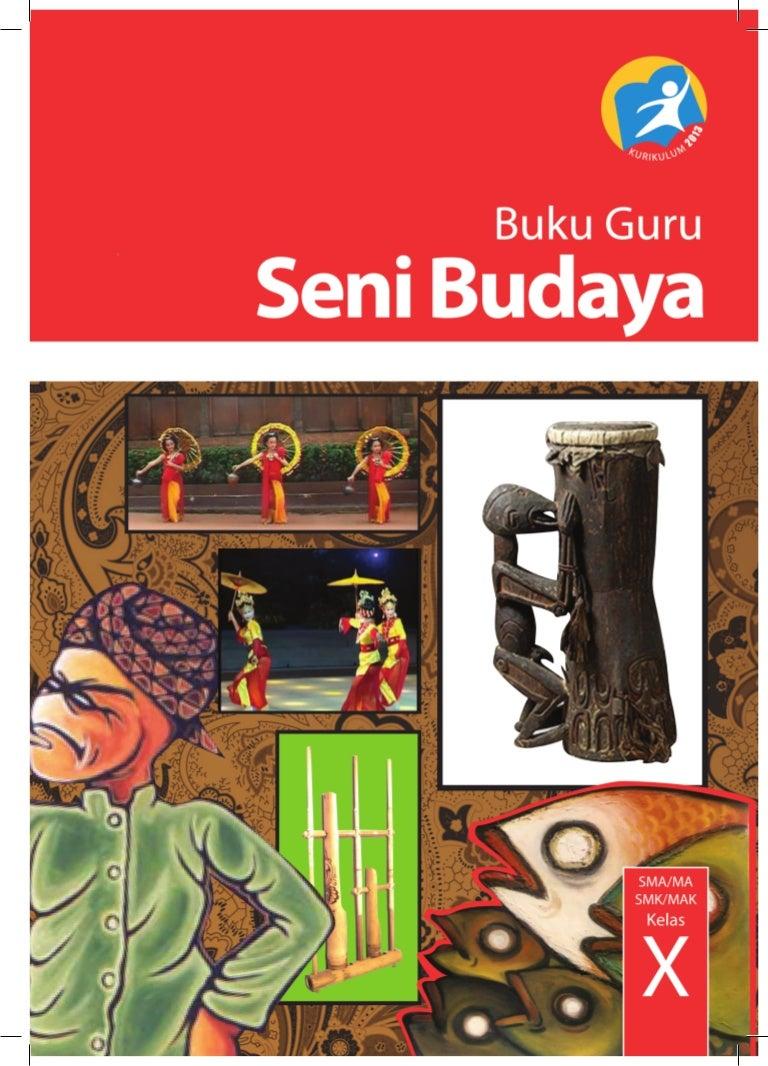 Buku Pegangan Guru Seni Budaya Sma Kelas 10 Kurikulum 2013