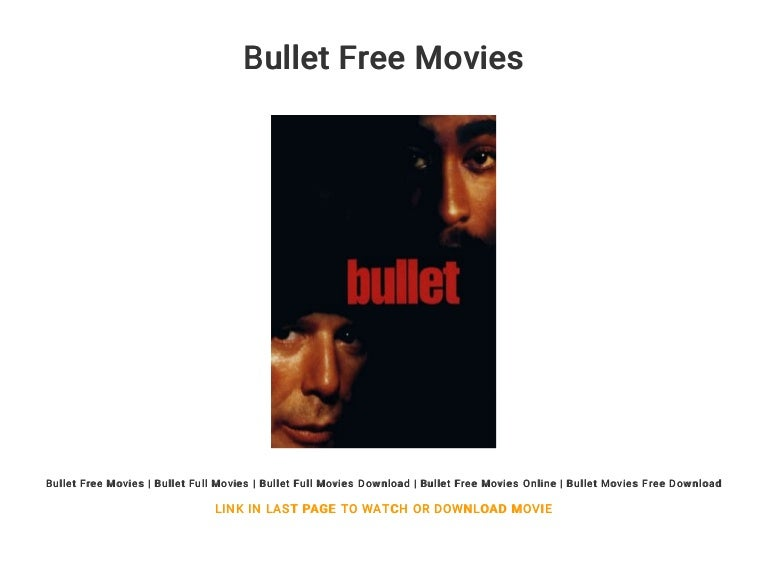 Bullet Free Movies