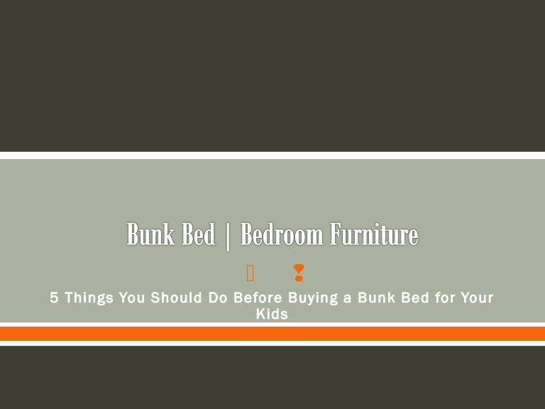 Bedroom Furniture Things You Should Do Before Buying A Bunk Bed