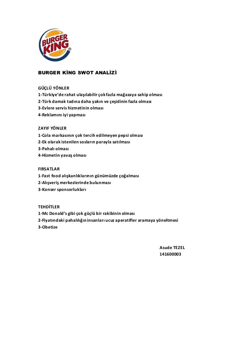 burger swot Burger king swot analysis strength: burger king serves a lot of burgers that is typically not available in other fast food restaurant some of the examples are, bk.