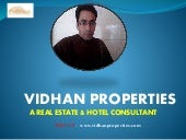 VIDHAN PROPERTIES ( A REAL ESTATE & HOTEL CONSULTANT )