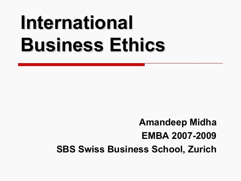 ethics in international business essay The disadvantages of international business ethics x catherine capozzi since 2008 catherine capozzi has been writing business, finance and economics-related articles from her home in the sunny state of arizona.