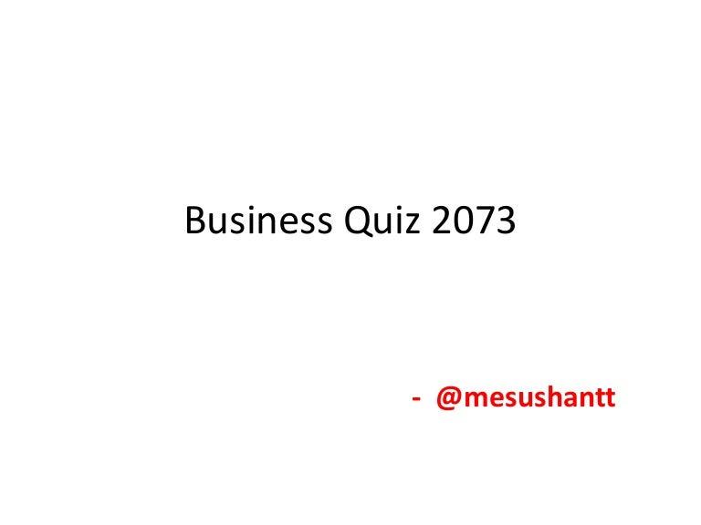 Business Quiz 2073