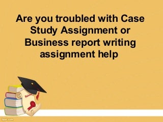 Our Key Services     Assignment Help Services    Report Writing Case Study Help