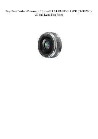 Buy Best Product Panasonic 20 mmF 1.7 LUMIX G ASPH (H-H020E)-20 mm Lens Best Price