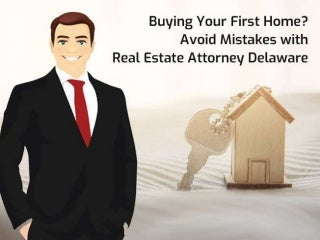 Buying Your First Home? Avoid Mistakes with Real Estate Attorney Delaware