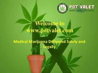 Buy Medical Marijuana - Medical Marijuana Online - Pot Valet