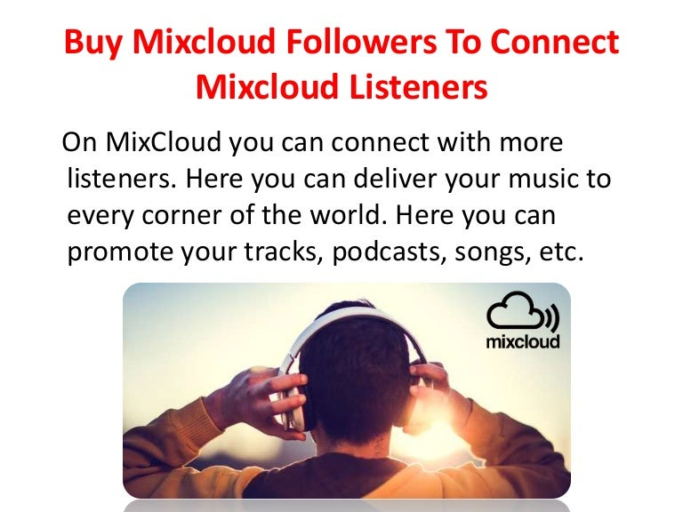Buy Mixcloud Followers To Connect Mixcloud Listeners