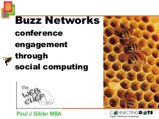 Buzz Networks:conference engagement with social computing tools