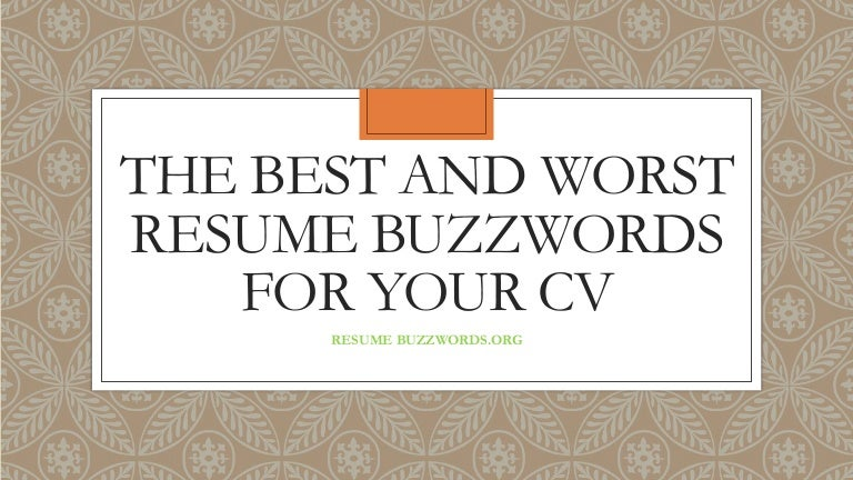 the best and worst resume buzzwords for your cv - Resume Buzzwords
