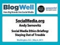 BlogWell DC Social Media Ethics Briefing, presented by Andy Sernovitz