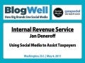 BlogWell DC Social Media Case Study: Internal Revenue Service, presented by Jan Deneroff