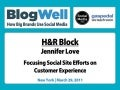 BlogWell New York Social Media Case Study: H&R Block, presented by Jennifer Love